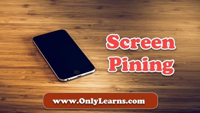 Screen Pinning Kya Hai ? Mobile Me Screen Pinning Ko Kaise Use Kare