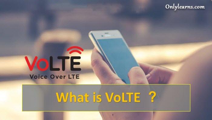 LTE और VoLTE क्या है ?  VoLTE के क्या क्या फ़ायदे है